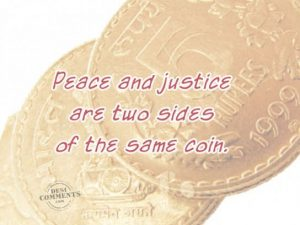 Peace and justice are two sides of same coin